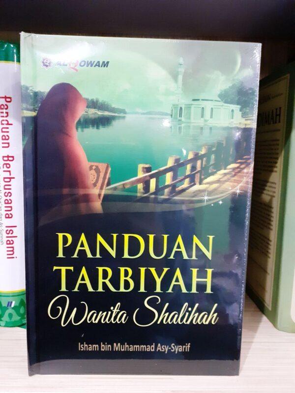 Panduan Tarbiyah Wanita Shalihah Muslimah - AL Qowam