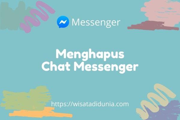 Cara Menghapus Semua Percakapan di Messenger