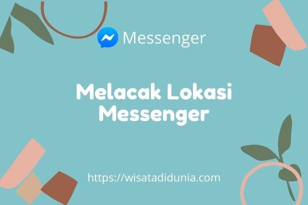 cara melacak orang lewat messenger