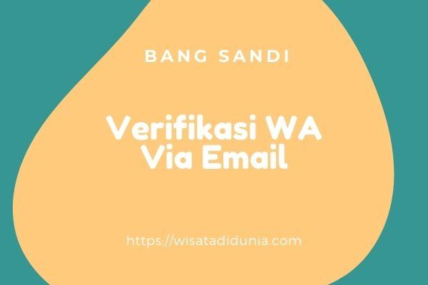 cara melakukan verifikasi whatsapp via email