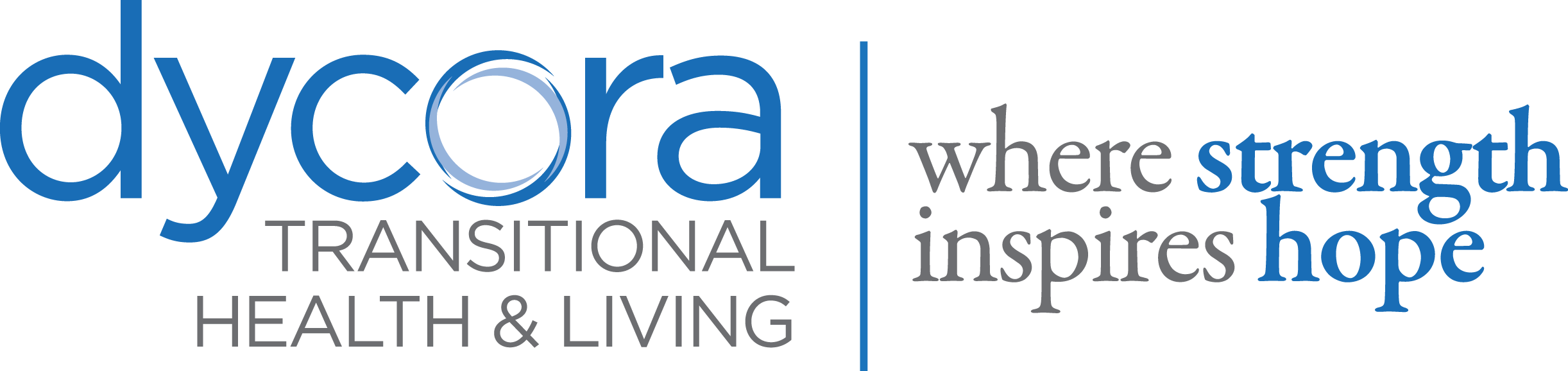Dycora Transitional Health & Living | Where Strength Inspires Hope
