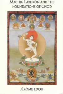 Machig Labdron And The Foundations Of Chöd