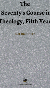 The Seventy's Course in Theology, Fifth Year