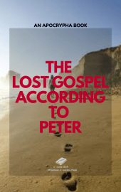 The Lost Gospel According to Peter