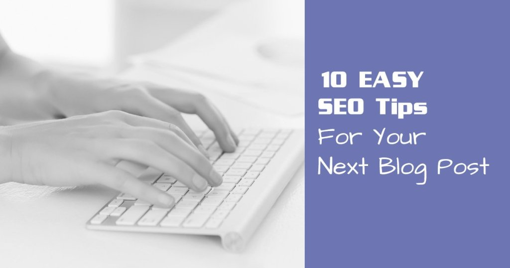 10 Easy Search Engine Optimization Tips