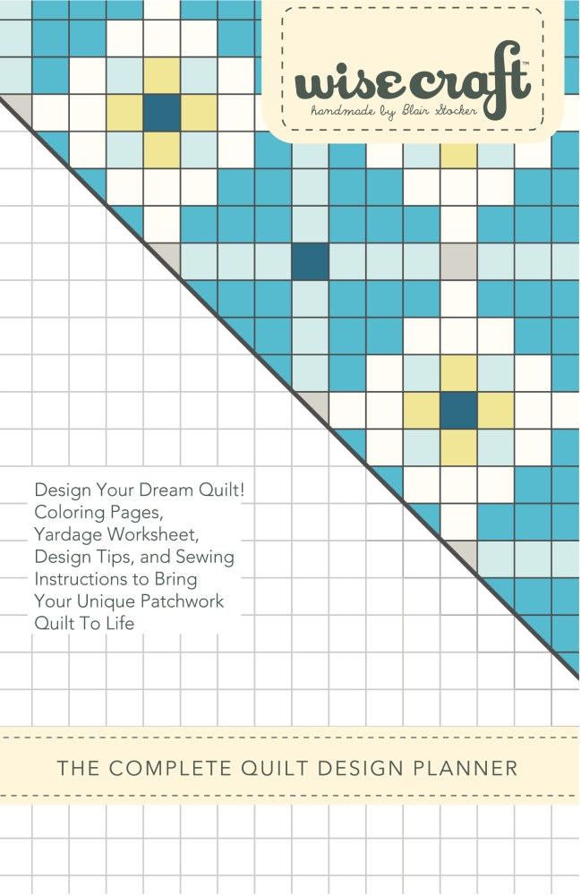 The Complete Quilt Design Planner is here! - Wise Craft Handmade