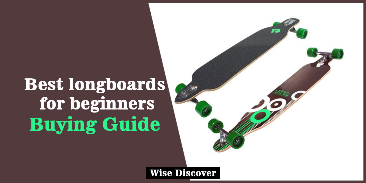 Best longboards for beginners | Buying Guide