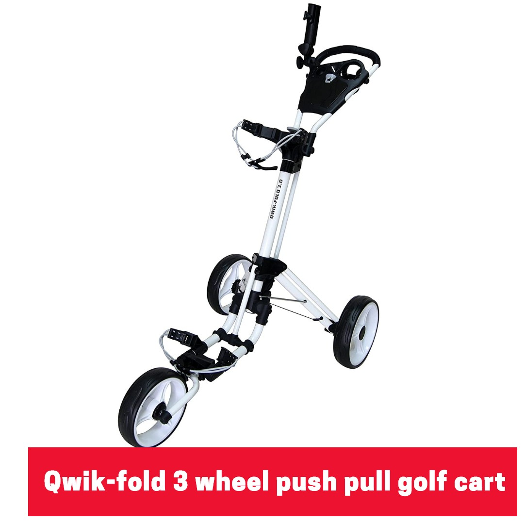 Qwik fold 3 wheel push pull golf cart