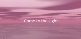 come_to_the_light