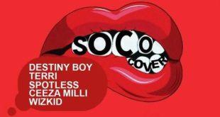 "Destiny Boy – ""Soco"" (Cover) ft. Wizkid"
