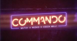 Wizkid x Ceeza Milli x Mut4y – Commando