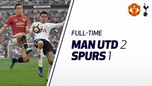 VIDEO: Manchester United vs Tottenham 2-1 – Highlights & Goals