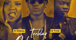 """TeeBlaQ – """"O Shapranpran 2.0"""" ft. Mz Kiss & Trod"""