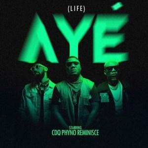VIDEO: CDQ ft. Phyno & Reminisce – Aye (Life)