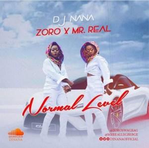 Dj Nana ft. Zoro & Mr Real – Normal Level