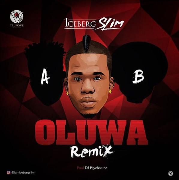 Iceberg Slim ft. Reekado Banks & Oritse Femi – Oluwa (Remix)