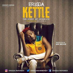 MUSIC: Erigga – Kettle (Story Of Okiemute)