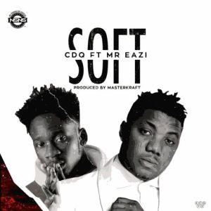 CDQ ft. Mr Eazi – Soft