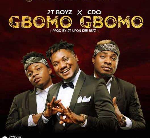 2t Boyz ft. CDQ – Gbomo Gbomo