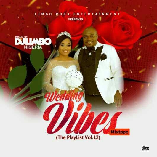 DJ Limbo Nigeria – Wedding Vibez Mixtape (The Playlist Vol.12)