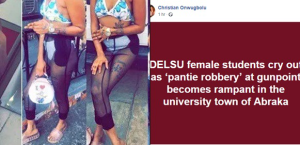 Photos: DELSU Female Students Forced To Remove Pants At Gunpoint