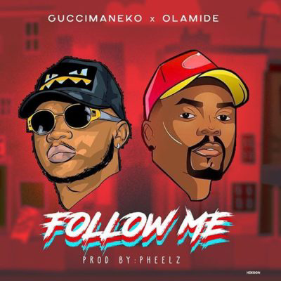 Music: Guccimaneko x Olamide - Follow Me