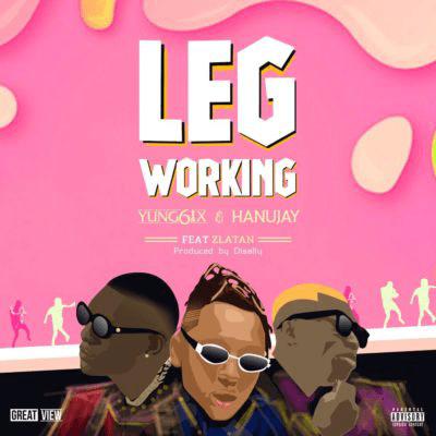 Music: Yung6ix x Hanu Jay ft. Zlatan - Leg Working