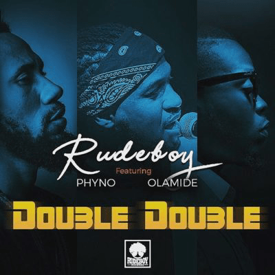 Rudeboy - Double Double ft. Olamide, Phyno (Video)