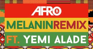 Afro B - Melanin ft. Yemi Alade (Remix)