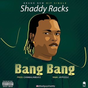 Shaddy Racks - Bang Bang