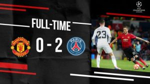 Manchester United vs PSG 0-2 - Highlights & Goals