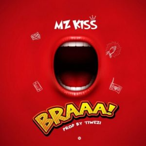 Mz Kiss – Braaa (Mp3 Download)