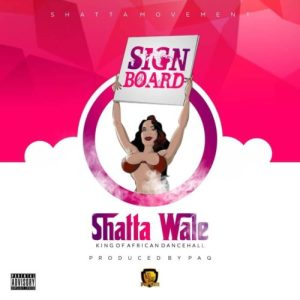 Shatta Wale – Sign Board (Mp3 Download)