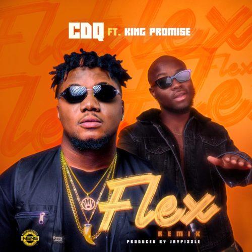 CDQ - Flex (Remix) ft. King Promise