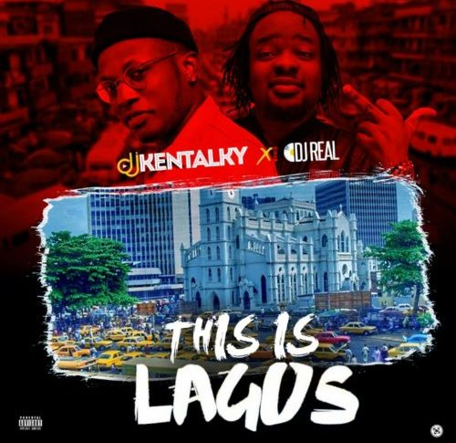 DJ Kentalky x DJ Real - This Is Lagos