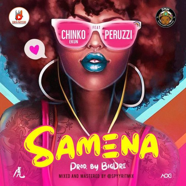 Chinko Ekun - Samena ft. Peruzzi (Music)