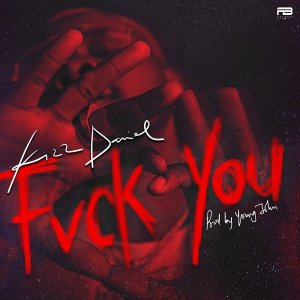 Kizz Daniel - Fvck You (Prod. by Young John)