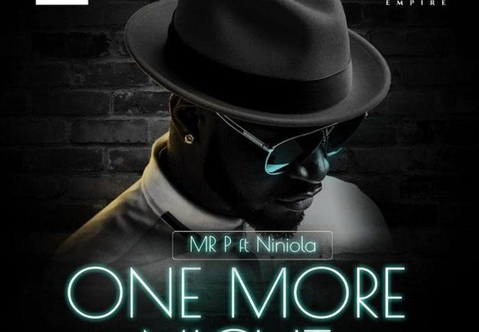 Mr P - One More Night ft. Niniola
