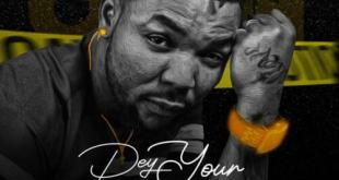 Oritse Femi - Dey Your Own