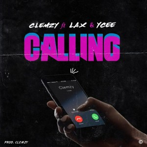 L.A.X ft Ycee x Clemzy - Calling