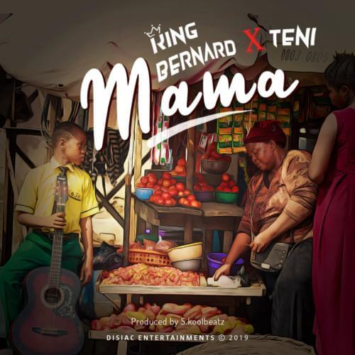 King Bernard ft Teni - Mama (Mp3 Download)
