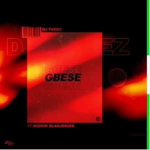 DJ Tunez ft Wizkid & Blaqjerzee - Gbese