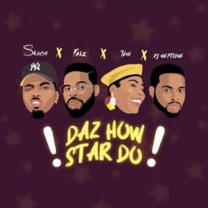 Falz x Teni x DJ Neptune x Skiibii - Daz How Star Do