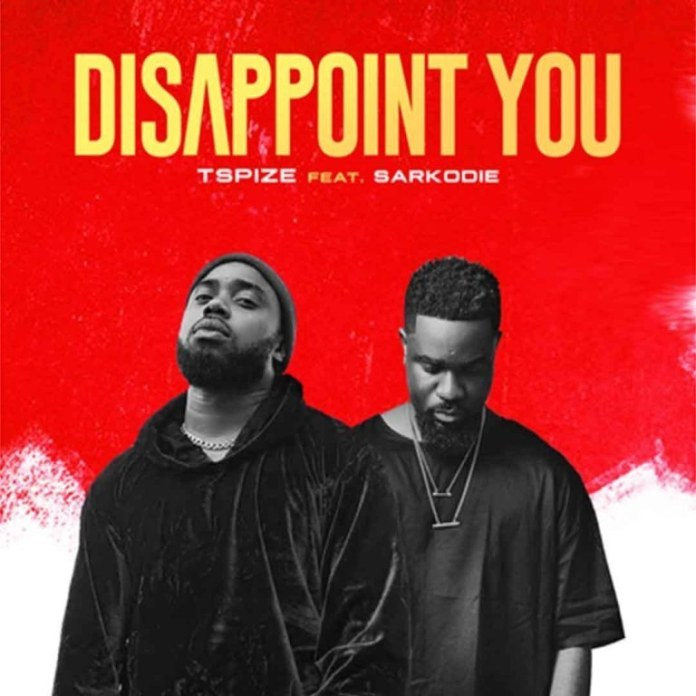 Tspize x Sarkodie - Disappoint You