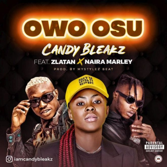 Candy Bleakz - Owo Osu ft Zlatan & Naira Marley