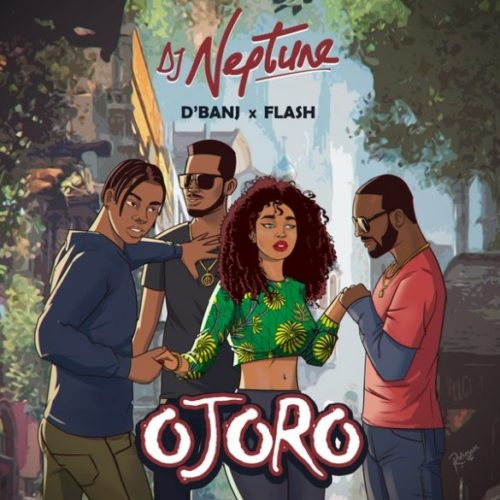 DJ Neptune ft D'Banj & Flash - Ojoro