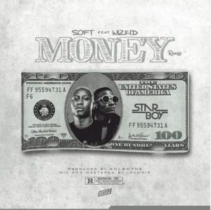 Soft ft Wizkid - Money (Remix) [Mp3 Download]