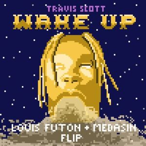 Travis Scott - Wake Up