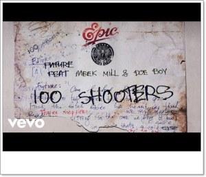 Future ft. Meek Mill, Doe Boy - 100 Shooters (Video)