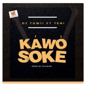 DJ Towii ft Teni - Kawo Soke